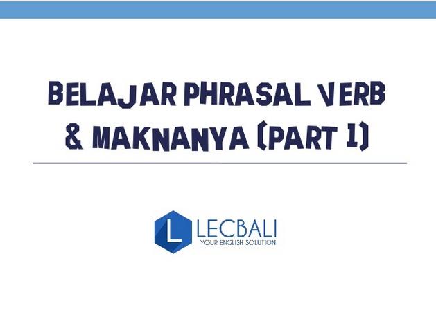 kursus bahasa inggris, kursus inggris di bali, kursus inggris denpasar, belajar bahasa inggris, phrasal verb, phrasal verb bahasa inggris, makna phrasal verb, lec bali
