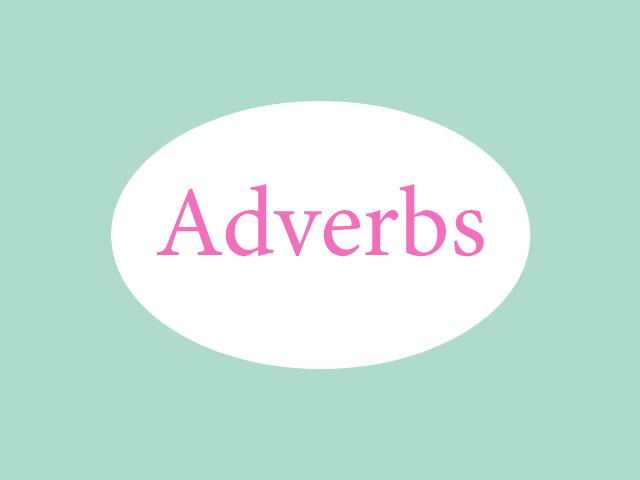 adverbs, grammar, cara menggunakan adverbs