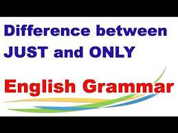 perbedaan just dan only, penggunaan just dan only, cepat menguasai grammar, kursus bahasa inggris di bali, les inggris di bali, contoh penggunaan just, contoh penggunaan only