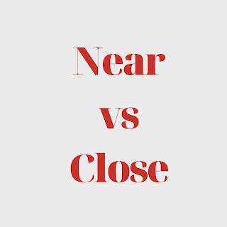 perbedaan near dan close