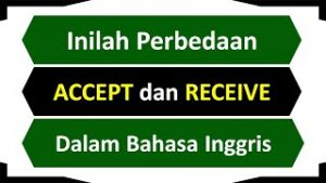 perbedaan accept dan recieve